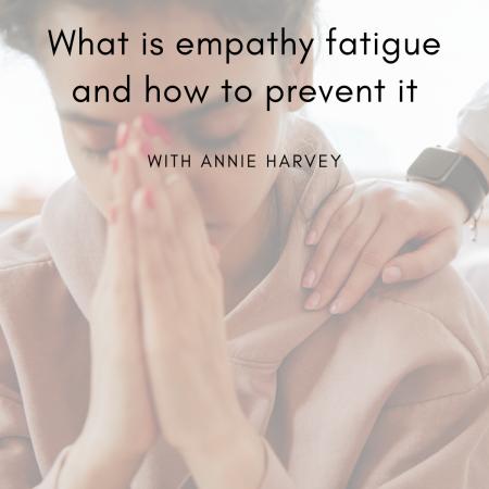 Empathy Fatigue Annie